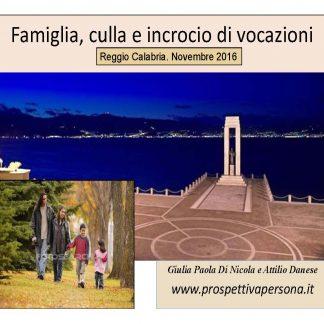 Famiglia, culla e incrocio di evocazioni - Reggio Calabria 2016