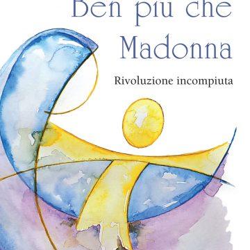 """""""Ben più che Madonna"""""""